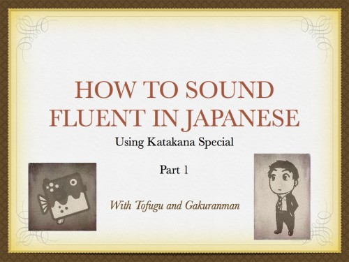 slide that says how to sound fluent in japanese using katakana